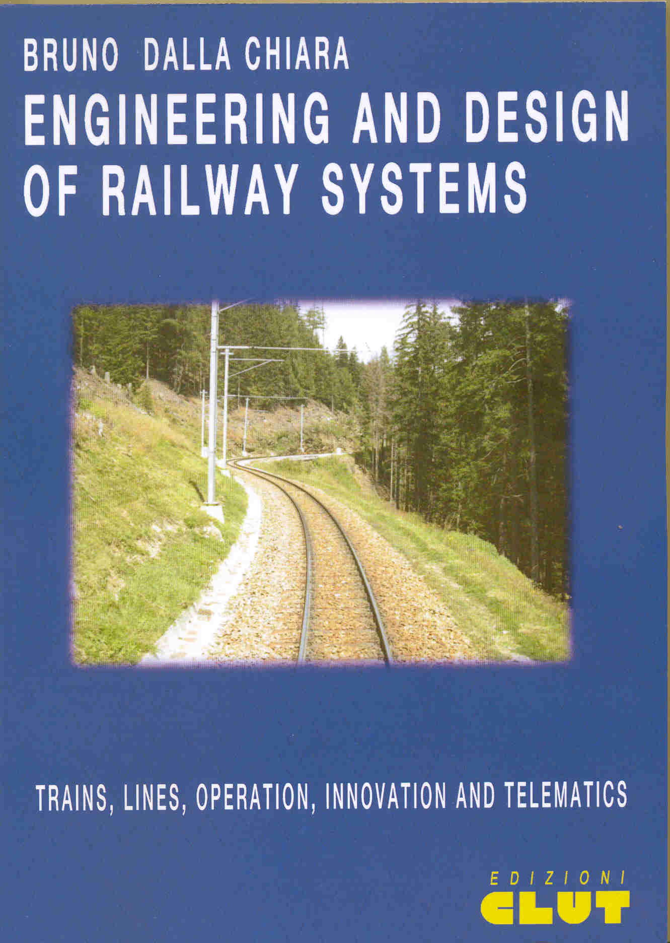 ENGINEERING AND DESIGN OF RAILWAY SYSTEMS