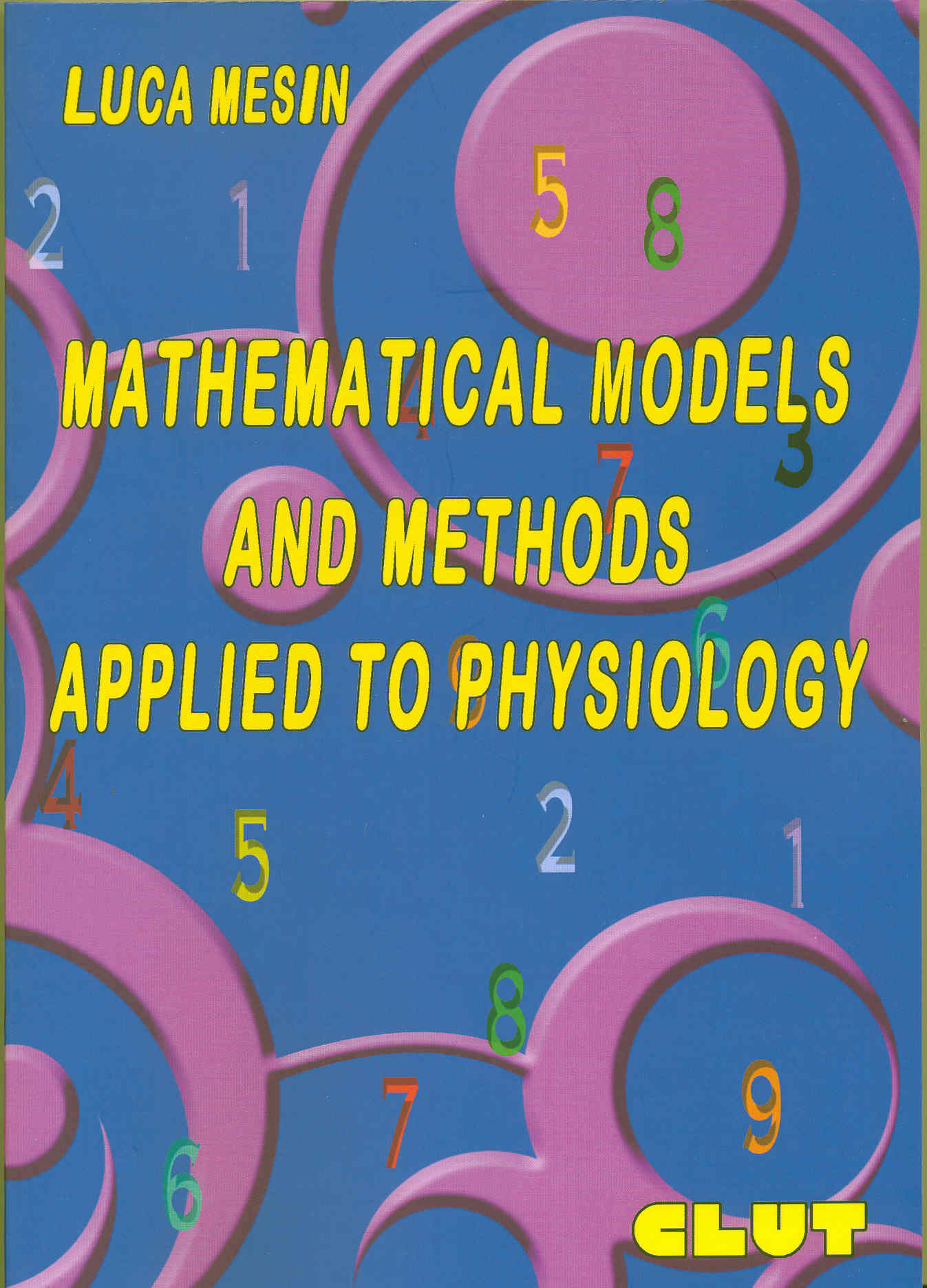MATHEMATICAL MODELS AND METHODS APPLIED TO PHYSIOLOGY